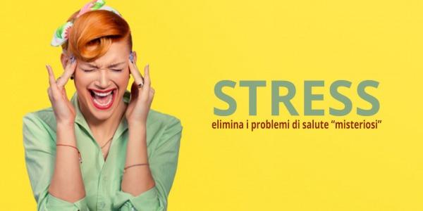 """Sembrano Malattie ma è """"Solo"""" Stress… Come Affrontarle e Risolverle: 5+1 Soluzioni Salva Vita"""
